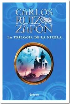 """Carlos Ruiz Zafón: """"La trilogía de la niebla"""" (2007)"""