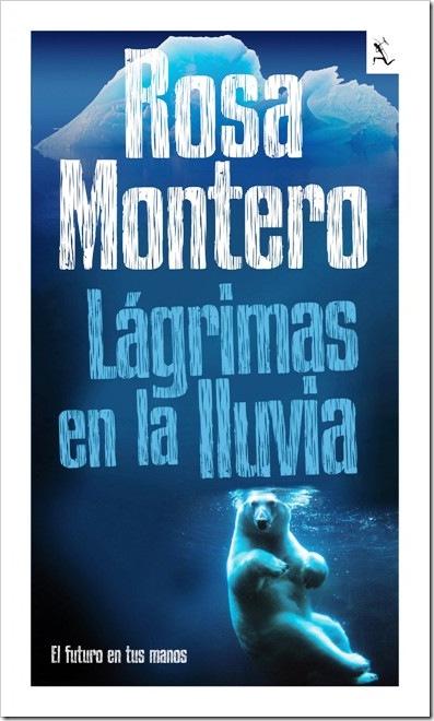 """Rosa Montero: """"Lágrimas en la lluvia"""" (2011)"""